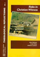 Theological Reflections #01: Risks in Christian Witness Paperback