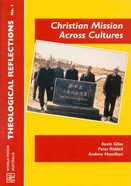 Theological Reflections 5 Christian Mission Across Cultures Paperback