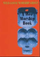A Wee Worship Book (Fourth Incarnation)