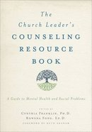 The Church Leader's Counseling Resource Book Paperback