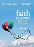 Faith Confirmed: Preparing For Confirmation Paperback
