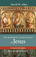 The Historical Character of Jesus Paperback