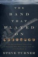 The Band Played on Paperback
