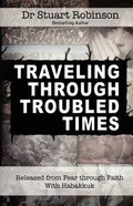Traveling Through Troubled Times Paperback