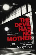 The Devil Has No Mother Paperback