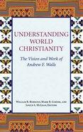 Understanding World Christianity Paperback