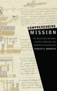 Comprehending Mission (American Society Of Missiology Series)