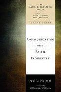 Communicating the Faith Indirectly Paperback