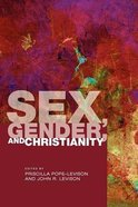 Sex, Gender, and Christianity Paperback