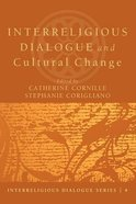 Interreligious Dialogue and Cultural Change Paperback
