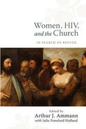 Women, Hiv, and the Church: In Search of Refuge Paperback
