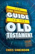 A Time-Traveller's Guide to the Old Testament Pb Large Format