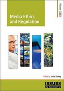 Media Ethics and Regulation (#354 in Issues In Society Series) Paperback