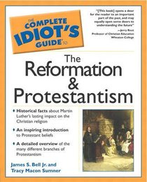 Complete Idiots Guide to the Reformation and Protestantism (Complete Idiots Guide Series)