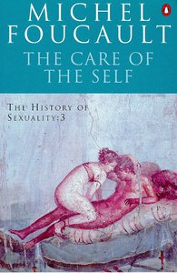 Care of the Self (#03 in History Of Sexuality Series)