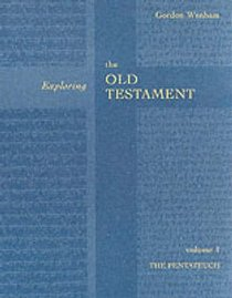 Pentateuch (#01 in Exploring The Old Testament Series)