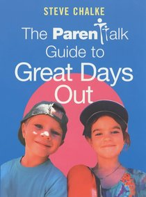 The Parenttalk: Guide to Great Days Out (Parentalk Guide Series)
