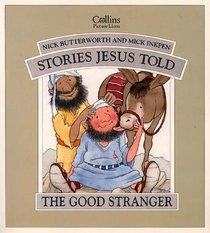 Good Stranger (Stories Jesus Told Series)