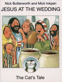 Jesus At the Wedding (The Cats Tale) (Animal Tales Series)