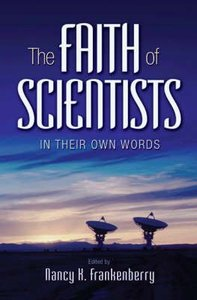 Faith of Scientists: In Their Own Words