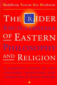 Rider Encyclopedia of Eastern Philosophy and Religion