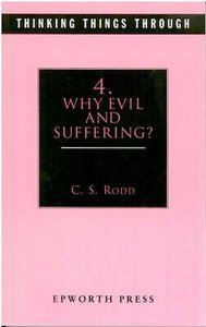 Why Evil and Suffering? (#04 in Thinking Things Through Series)