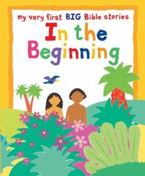 In the Beginning (My Very First Big Bible Stories Series)
