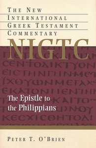 Epistle to the Philippians (New International Greek Testament Commentary Series)
