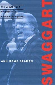 Swaggart: Unuathorised Biography of Aamerican Evangelist