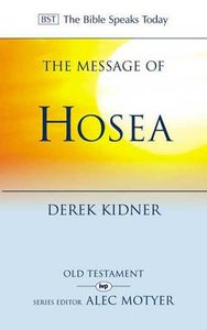 The Message of Hosea (Bible Speaks Today Series)