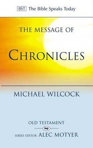 The Message of 1 & 2 Chronicles (Bible Speaks Today Series)