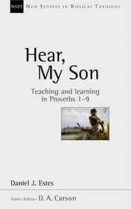 Hear, My Son (New Studies In Biblical Theology Series)