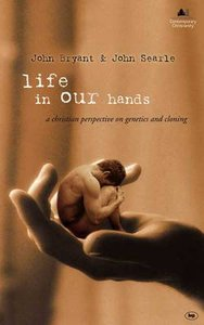 Life in Our Hands (London Lectures In Contemporary Christianity Series)