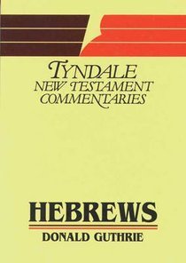 Hebrews (Tyndale New Testament Commentary Series)