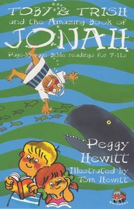 Toby & Trish and the Amazing Book of Jonah (Toby & Trish Series)