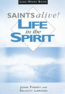 Saints Alive: Life in the Spirit (Leaders Manual)