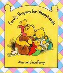 Bedtime With Sleepyheads: Everyday Prayers For Sleepyheads