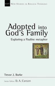 Adopted Into Gods Family (New Studies In Biblical Theology Series)