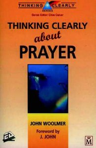Thinking Clearly About Prayer
