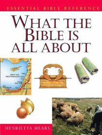 What the Bible is All About (NIV Edition) (Essential Bible Reference Library Series)