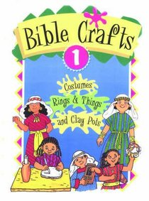 Bible Crafts Book #01: Costumes, Rings & Things, and Clay Pots; Ages 5+