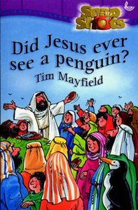 Did Jesus Ever See a Penguin? (Snapshot Series)