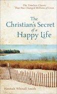 The Christian's Secret of a Happy Life Mass Market