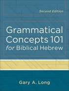 Grammatical Concepts 101 For Biblical Hebrew Paperback
