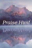 Praise Him (25 Pack) Booklet