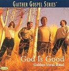 God is Good (Gaither Vocal Band Series) CD