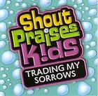 Trading My Sorrows (#2 in Shout Praises Kids Series) CD