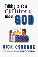 Talking to Your Children About God Paperback