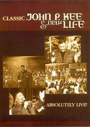 Absolutely Live Classic John P Kee and New Life
