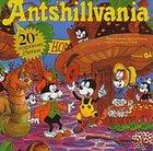 Antshillvania Volume 1